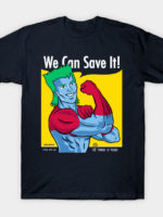 We Can Save It! T-Shirt