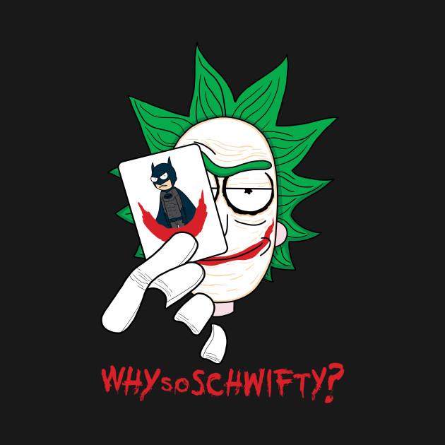 Why So Schwifty