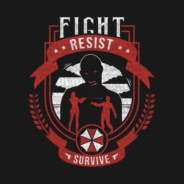 Fight, Resist, Survive