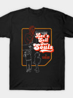 Let's Sell Our Souls T-Shirt