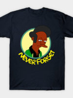 Never Forget Apu T-Shirt