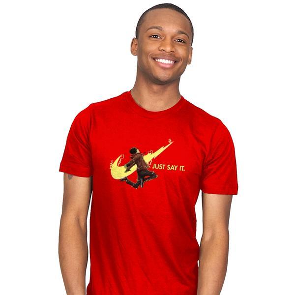 Just say it!! T-Shirt