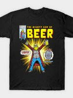 Mighty God of Beer T-Shirt