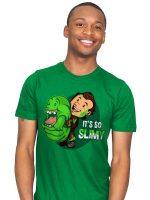 IT'S SO SLIMY T-Shirt