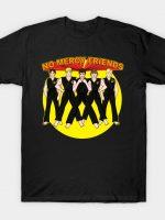 No mercy Friends T-Shirt