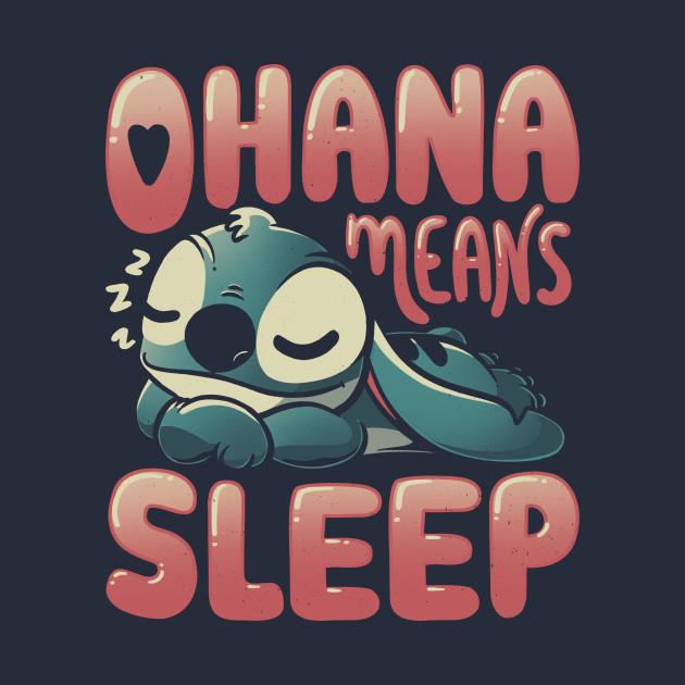 Ohana Means Sleep