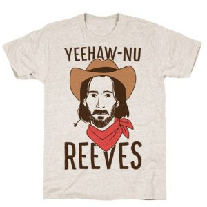 YEEHAW-NU REEVES