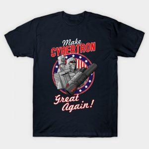 MAKE CYBERTRON GREAT AGAIN T-Shirt