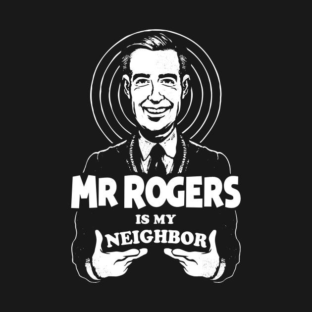 Mr. Rogers is my Neighbor