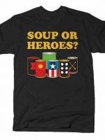 SOUP OR HEROES T-Shirt