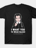 I Want You to Wear Black! T-Shirt