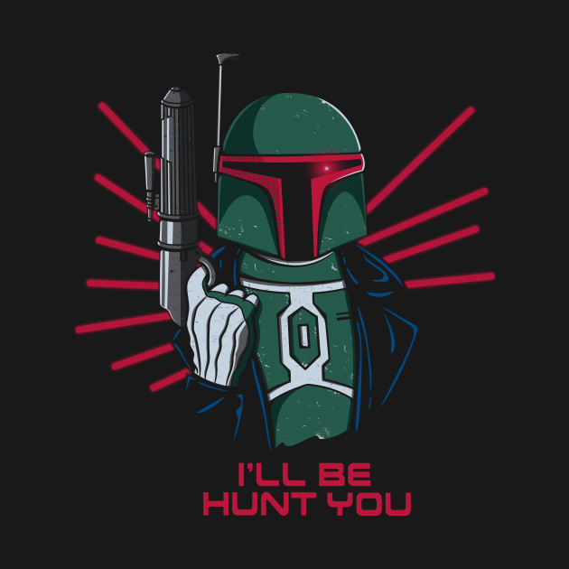 I'll be hunt you