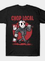 Chop Local T-Shirt