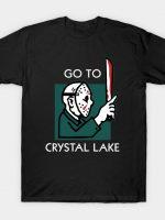 GO TO CRYSTAL LAKE T-Shirt