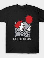 GO TO DERRY T-Shirt