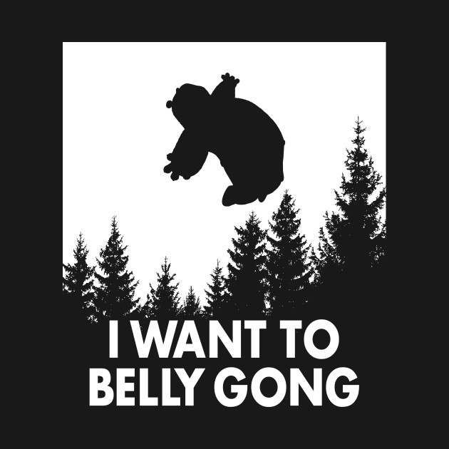 I Want to Belly Gong
