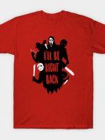 I'll Be Right Back T-Shirt