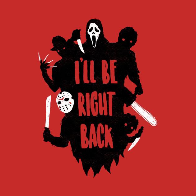 I'll Be Right Back