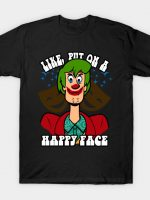 Like, put on a happy face T-Shirt