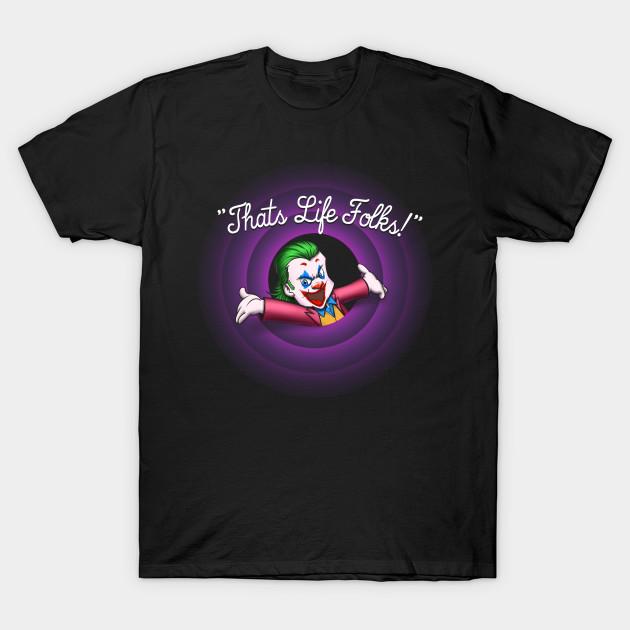 That's Life Folks (Joker) T-Shirt