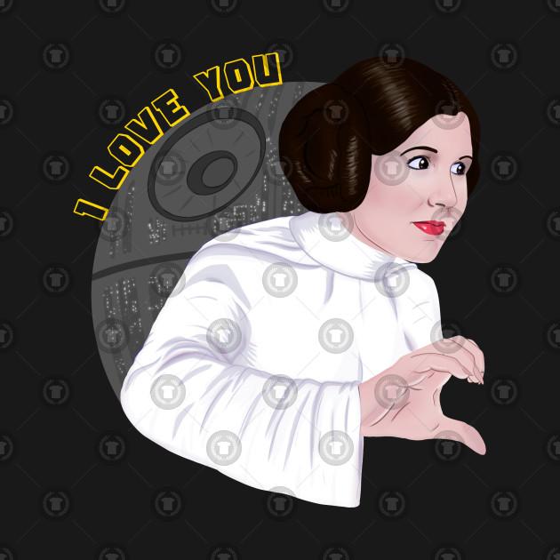 Princess Leia - I Love You