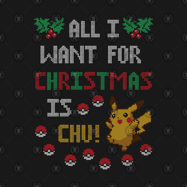 All I Want For Christmas Is Chu!