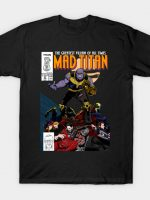 Mad Titan n1 T-Shirt