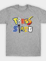 PrEsS sTaRt T-Shirt