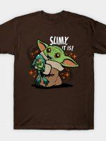 Slimy, It is! T-Shirt