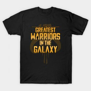 The greatest warriors in the galaxy T-Shirt